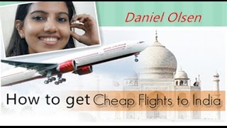 ~Visit India - 2 ~ The Cheaper Way to Fly to India
