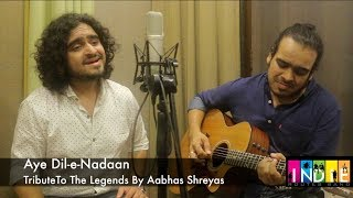 Aye Dil-e-Nadan | Tribute To The Legends Part 9 | Aabhas
