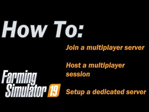 FS19 – How to Join and Setup a dedicated multiplayer server and host a multiplayer session