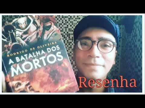 Resenha: A Batalha Dos Mortos ? Rodrigo de Oliveira