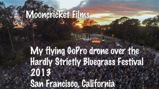 "My ""Drone"" flying at Hardly Strictly Bluegrass Festival DJI Phantom FPV GoPro 3"