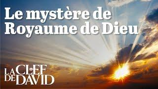 Le mystère du Royaume de Dieu