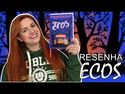 [Resenha] - Ecos - Pam Muñoz Ryan | Blog Leitura Virtual por Carol Mariotti