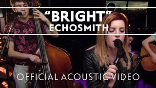 """Video thumbnail of """"Echosmith - Bright (Acoustic) [Live]"""""""
