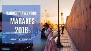 Maroko travel vlog: Marakes, oktobar 2018.
