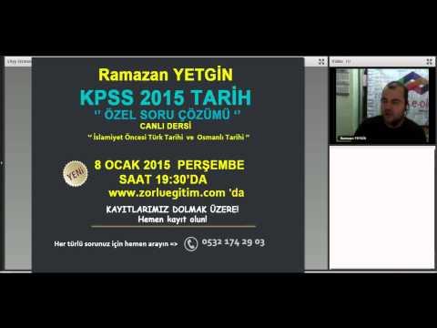 KPSS Tarih 2015 Ramazan YETGİN islamiyet öncesi türk tarihi ve Osmanlı tarihi özel soru çözümü dersi