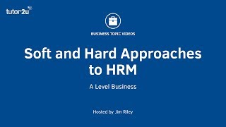 Soft and Hard Approaches to Human Resource Management *HRM)
