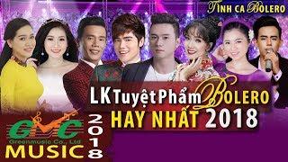 Liên Khúc tuyệt Phẩm Bolero hay Nhất Việt Nam 2018