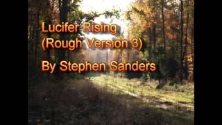 Lucifer Rising (Rough Version 3) by Stephen Sanders