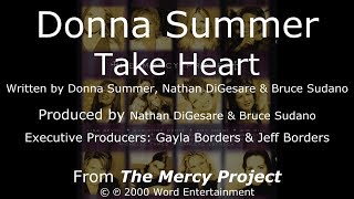 """Donna Summer - Take Heart LYRICS - HQ """"The Mercy Project"""" 2000"""