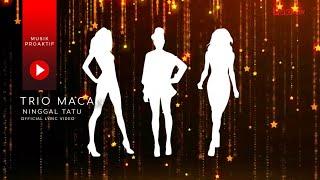 Download lagu Trio Macan Ninggal Tatu Mp3