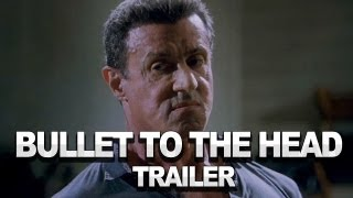 Sylvester Stallone - Official Trailer - Bullet to the Head