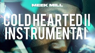 Meek Mill   Cold Hearted 2 (INSTRUMENTAL) #Championships