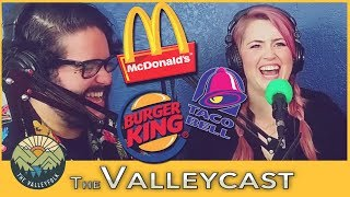TOP 3 Best Ever FAST FOOD Menu Items | The Valleycast, Episode 25