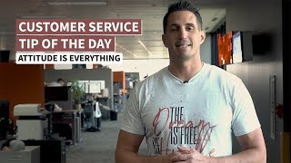 Customer Service Training Tip - Attitude is Everything