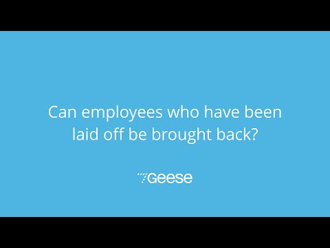 Can employees who have been laid off be brought back?