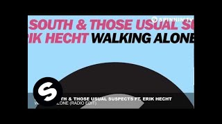 Dirty South & Those Usual Suspects featuring Erik Hecht - Walking Alone (Radio Edit)