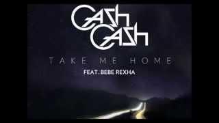 CashCash ft. Bebe Rexha-Take Me Home (male version)