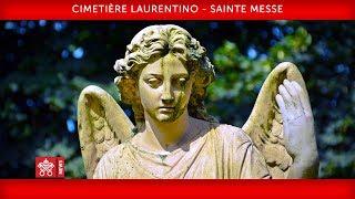 Pape François - Cimetière Laurentino - Messe pour tous les fidèles défunts 02.11.2018