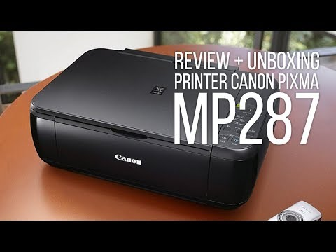REVIEW & UNBOXING PRINTER CANON PIXMA MP287 - PRINTER UNTUK USAHA MINI FOTOCOPY