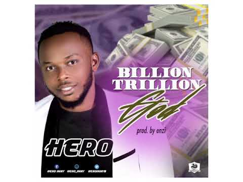 Download New Song By HERO Titled Billion Trillion God