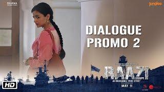 Raazi | Dialogue Promo 2 | Muskurahat Chhere Pe Rehni Chahiye