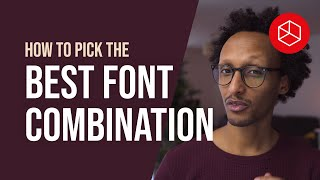 How To Pick The BEST FONT Combination For Your Designs.