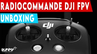 UNBOXING RADIOCOMMANDE DJI FPV (et connexion Liftoff)