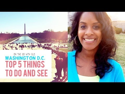 Video Washington DC Top 5 Things to Do and See