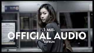Jayrun - 1Mill (Official Audio)