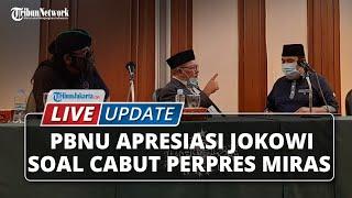LIVE UPDATE: PBNU Apresiasi Presiden Jokowi soal Cabut Lampiran Perpres Minuman Keras