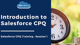 Introduction to Salesforce CPQ | EP1