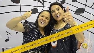 Cassiane e Danielle Cristina falam sobre dueto - CD
