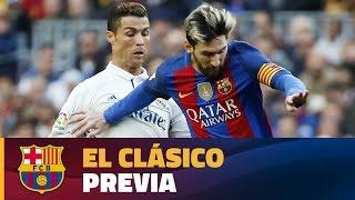 La previa del Clásico entre el Real Madrid y el FC Barcelona