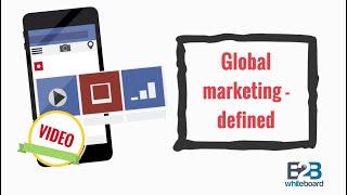 Global marketing - defined