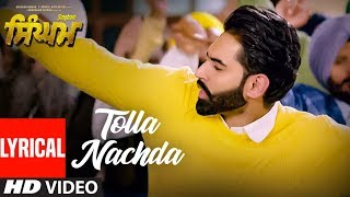 Singham: Tolla Nachda Lyrical Song | Parmish Verma, Sonam