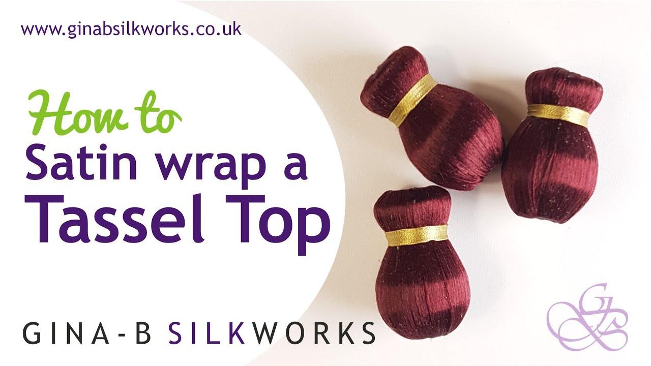 How to Satin Wrap a Tassel Head