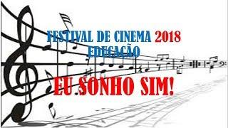 Festival De Cinema Elza Pacheco 2018 - Música - Eu Sonho Sim!