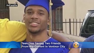 'He Gave Me A Second Chance': Teen Dies Saving 2 Friends From Rip Current In Ventnor City
