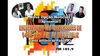 N O Notícias-Encerramento transmissão AM Rádio Feliz