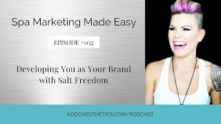Developing You as Your Brand with Salt Freedom