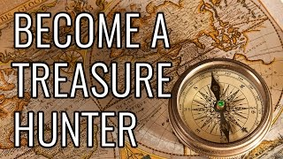 How to Become A Treasure Hunter - EPIC HOW TO