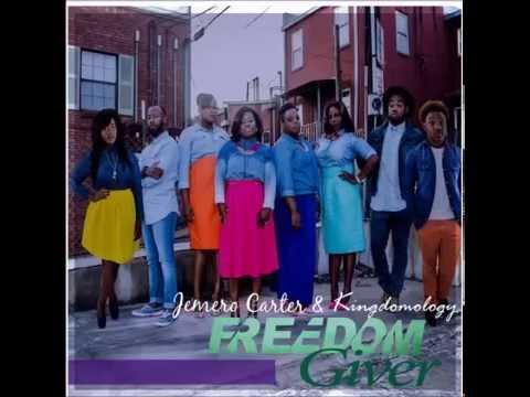Jemero Carter & Kingdomology - Freedom Giver