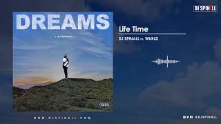 DJ SPINALL   Life Time (Audio Video) Ft. Wurld