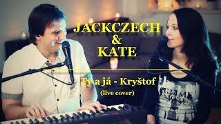 Ty a já - Kryštof - live cover by JackCzech & Kate (duet)