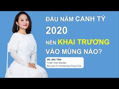 ĐẦU NĂM CANH TÝ 2020 NÊN KHAI TRƯƠNG NGÀY NÀO? - MS. MAI TÂM