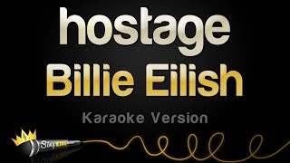 Billie Eilish   Hostage (Karaoke Version)