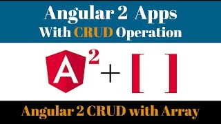 Simple Angular 2 Apps with CRUD operation with an Array for Absolute Beginners of Angular 2