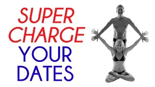 Sexuality and Intimacy: Supercharge Your Dates!