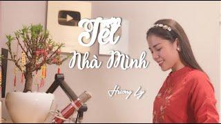 Tết Nhà Mình | Hòa Minzy x Lăng LD x Huỳnh Hiền Năng | Hương Ly Cover